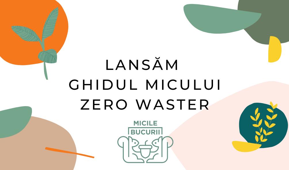 Lansăm Ghidul Micului Zero Waster